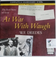 At War With Waugh - The Real Story of Scoop written by W.F. Deedes performed by W.F. Deedes on CD (Unabridged)